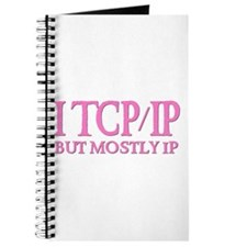 I TCP/IP But Mostly IP Journal