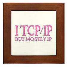 I TCP/IP But Mostly IP Framed Tile