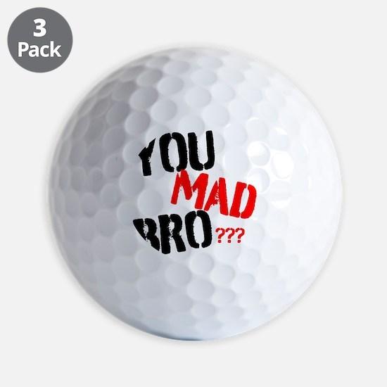 You mad bro Golf Ball