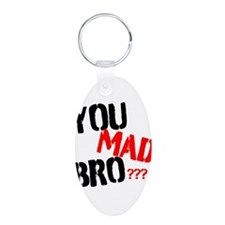 You mad bro Aluminum Oval Keychain