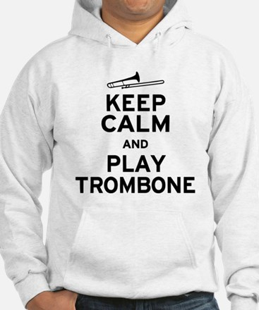Keep Calm Play Trombone Jumper Hoody