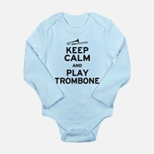 Keep Calm Play Trombone Long Sleeve Infant Bodysui