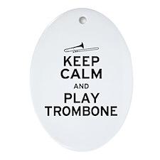 Keep Calm Play Trombone Ornament (Oval)
