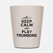 Keep Calm Play Trombone Shot Glass