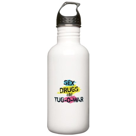Sex Drugs And Tug-O-War Stainless Water Bottle 1.0