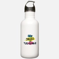 Sex Drugs And Tug-O-War Water Bottle