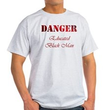 DANGER: Educated Black Man T-Shirt