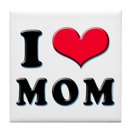 I Love Mom Tile Coaster