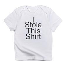 I Stole This Shirt Infant T-Shirt