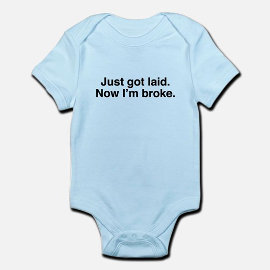 Just got Laid Infant Bodysuit