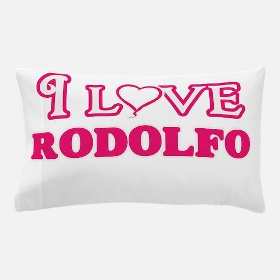 I Love Rodolfo Pillow Case