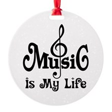 Music Is My Life Quote Ornament