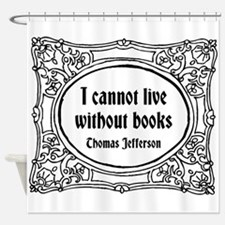 Without Books Shower Curtain