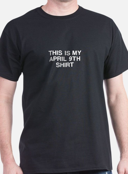 This is my April 9th T-Shirt