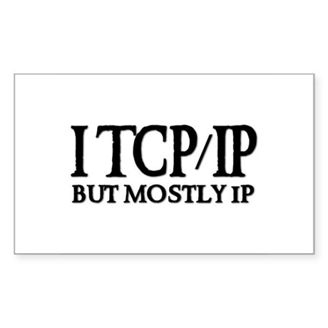 I TCP/IP But Mostly IP Rectangle Sticker