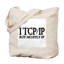 I TCP/IP But Mostly IP Tote Bag