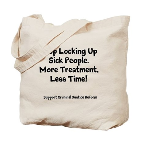 Stop Locking Up Sick People Tote Bag