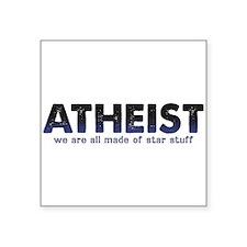 """Atheist Star Stuff Square Sticker 3"""" x 3"""""""
