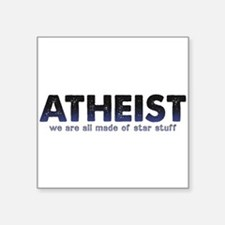 "Atheist Star Stuff Square Sticker 3"" x 3"""
