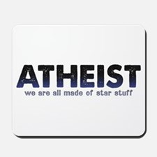Atheist Star Stuff Mousepad