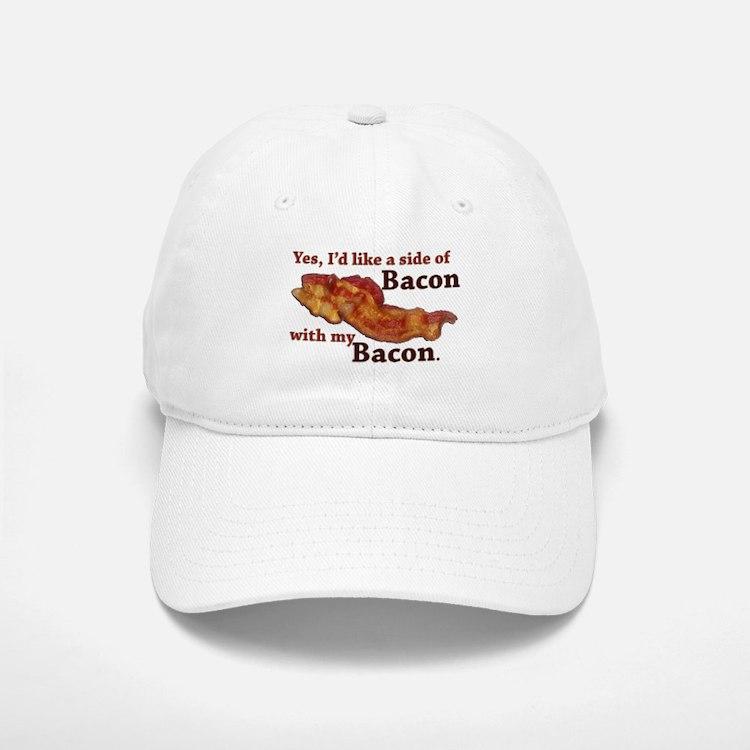 side of bacon Baseball Baseball Cap