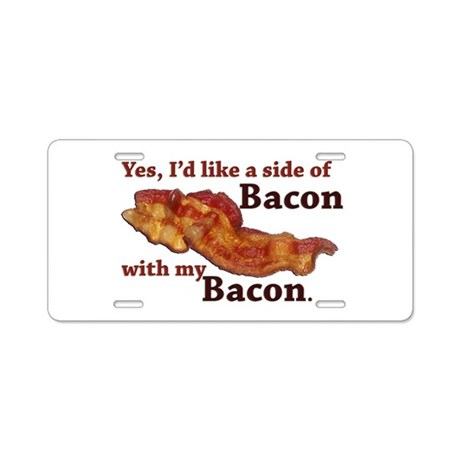 side of bacon Aluminum License Plate