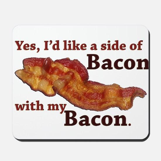side of bacon Mousepad