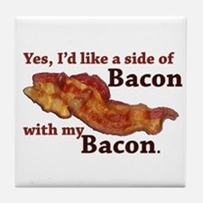 side of bacon Tile Coaster
