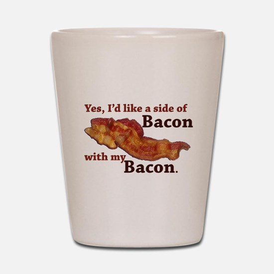 side of bacon Shot Glass