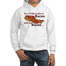 side of bacon Hoodie