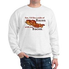 side of bacon Sweatshirt
