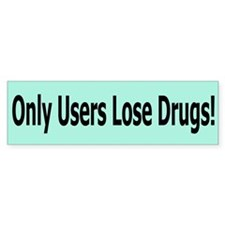 Only Users Lose Drugs Bumper Bumper Sticker