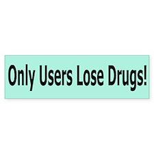 Only Users Lose Drugs Bumper Bumper Sticker