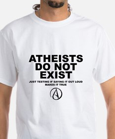 Atheists Do Not Exist Shirt