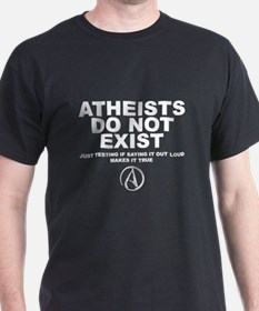 Atheists Do Not Exist T-Shirt
