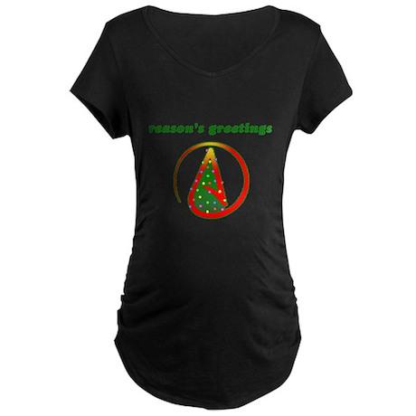 Reasons Greetings Maternity Dark T-Shirt