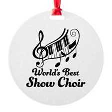 Show Choir (Worlds Best) Ornament