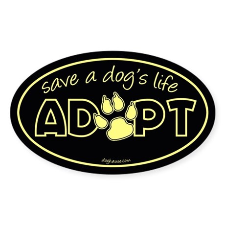 Save a Dog's Life - Adopt Oval Sticker