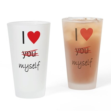 i heart myself Drinking Glass
