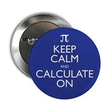 """Keep Calm and Calculate On 2.25"""" Button (10 pack)"""