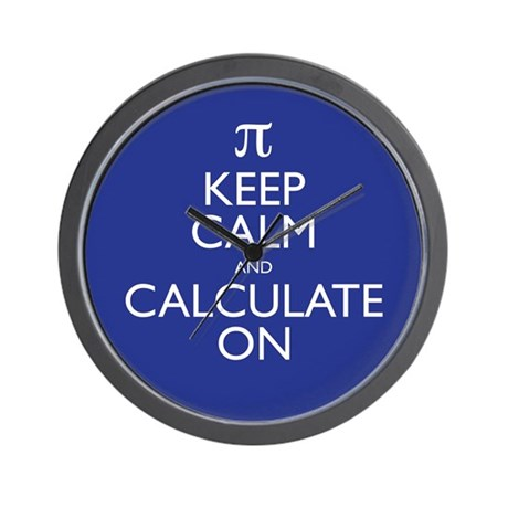 Keep Calm and Calculate On Wall Clock