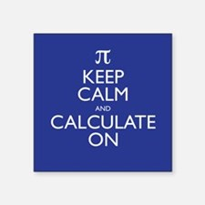 "Keep Calm and Calculate On Square Sticker 3"" x 3"""