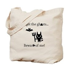 Forget the Ghosts Tote Bag