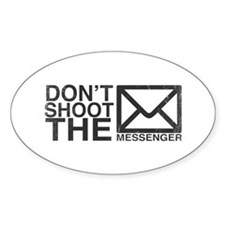 Dont shoot the messenger Decal