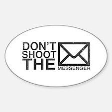 Dont shoot the messenger Sticker (Oval)