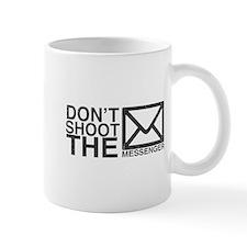 Dont shoot the messenger Mug