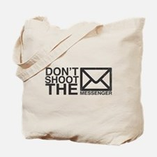 Dont shoot the messenger Tote Bag
