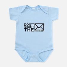 Dont shoot the messenger Infant Bodysuit