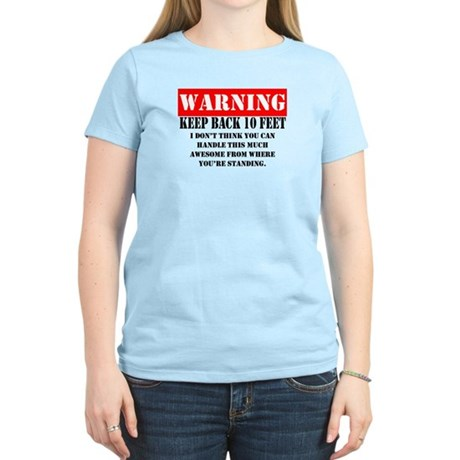 IM TOO AWESOME FOR YOU! Women's Light T-Shirt