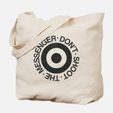 Don't Shoot the Messenger Tote Bag